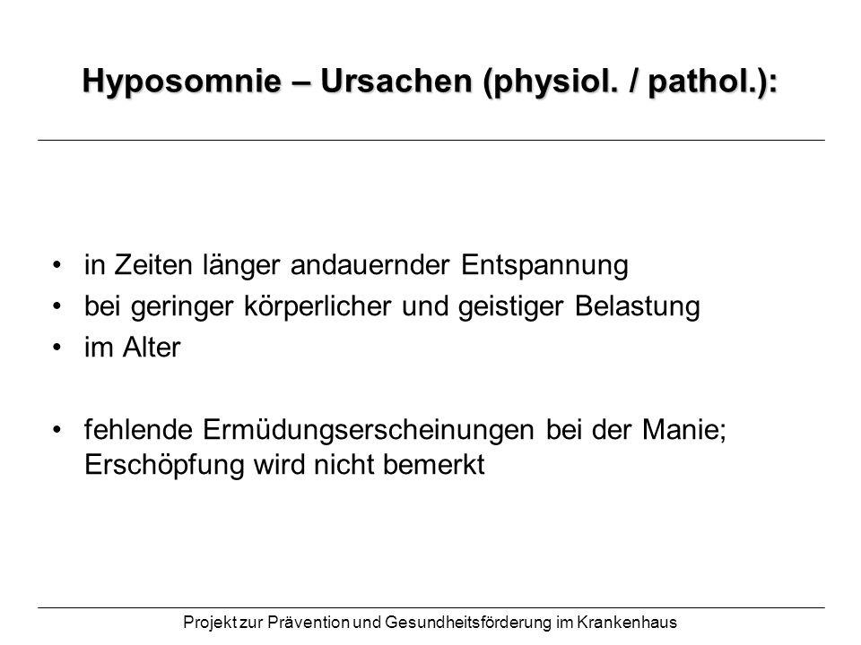 Hyposomnie – Ursachen (physiol. / pathol.):