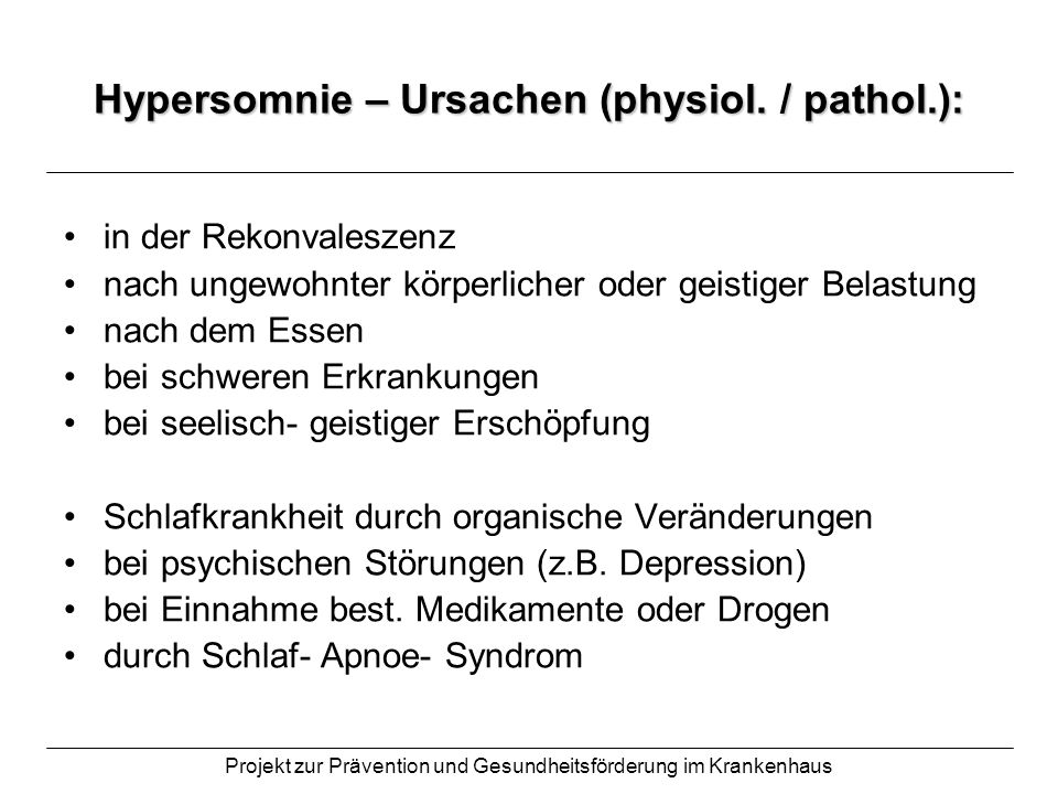 Hypersomnie – Ursachen (physiol. / pathol.):