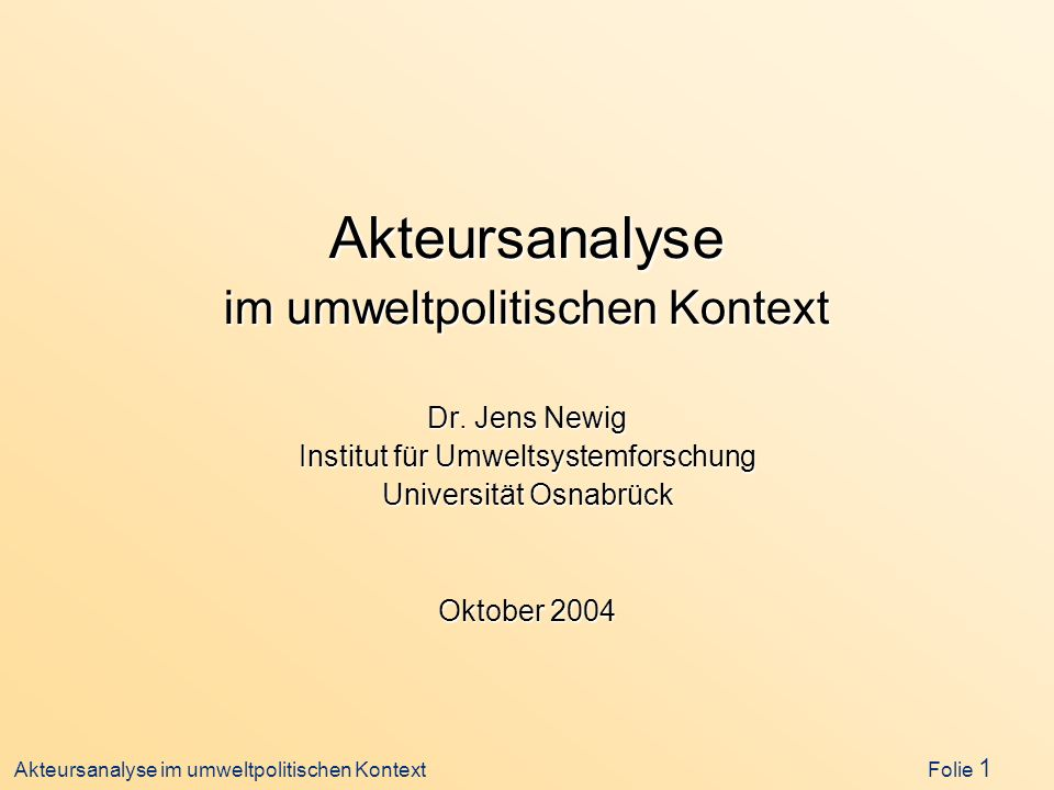 Akteursanalyse im umweltpolitischen Kontext Dr