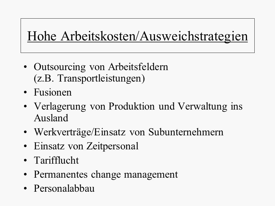 Hohe Arbeitskosten/Ausweichstrategien