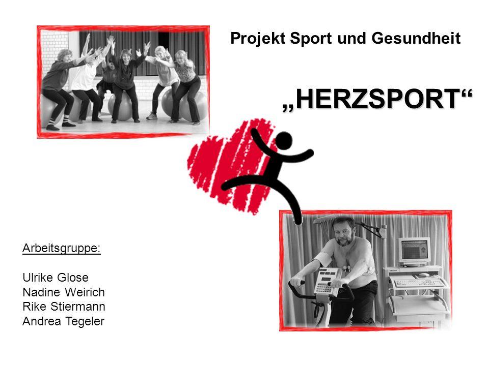 """""""HERZSPORT Projekt Sport und Gesundheit Arbeitsgruppe: Ulrike Glose"""