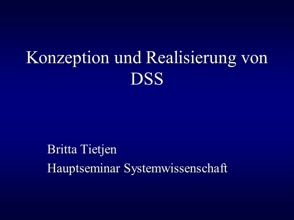 Konzeption und Realisierung von DSS