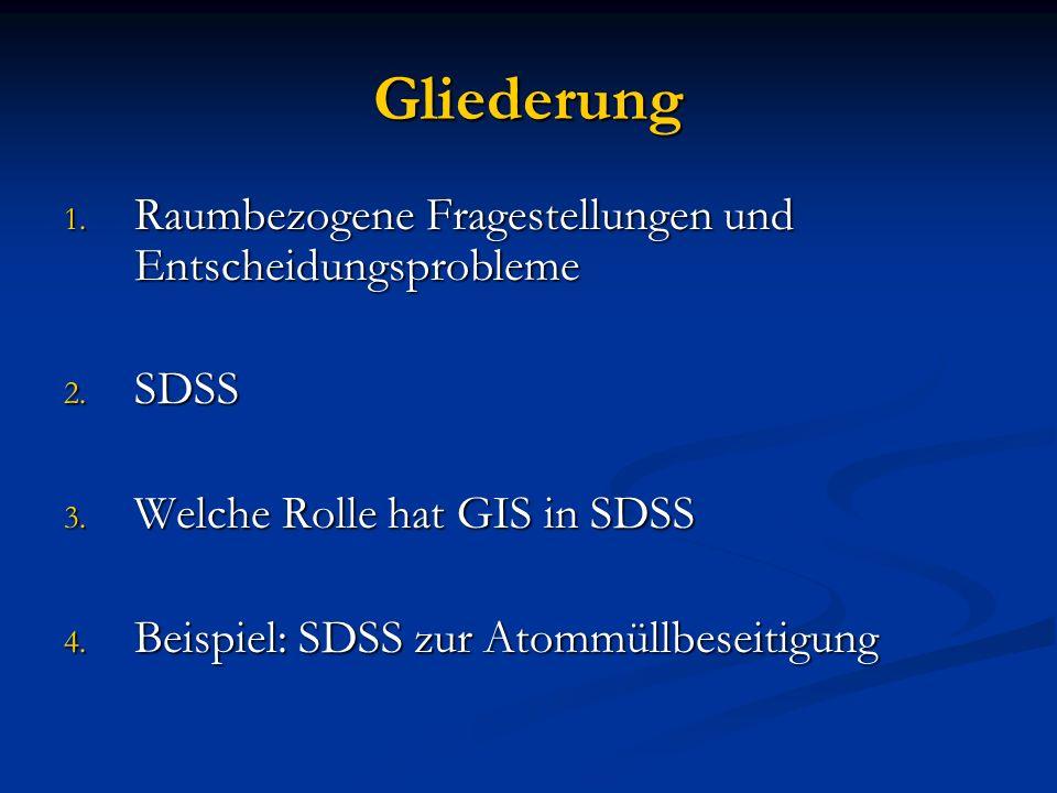Gliederung Raumbezogene Fragestellungen und Entscheidungsprobleme SDSS