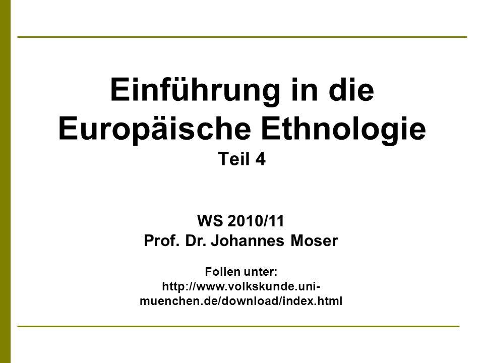 Einführung in die Europäische Ethnologie Teil 4