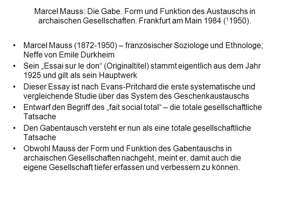 Marcel Mauss: Die Gabe. Form und Funktion des Austauschs in archaischen Gesellschaften. Frankfurt am Main 1984 (11950).