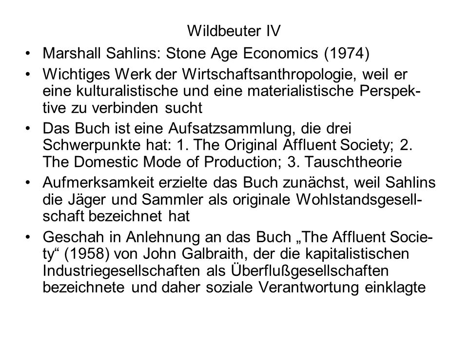 Wildbeuter IV Marshall Sahlins: Stone Age Economics (1974)