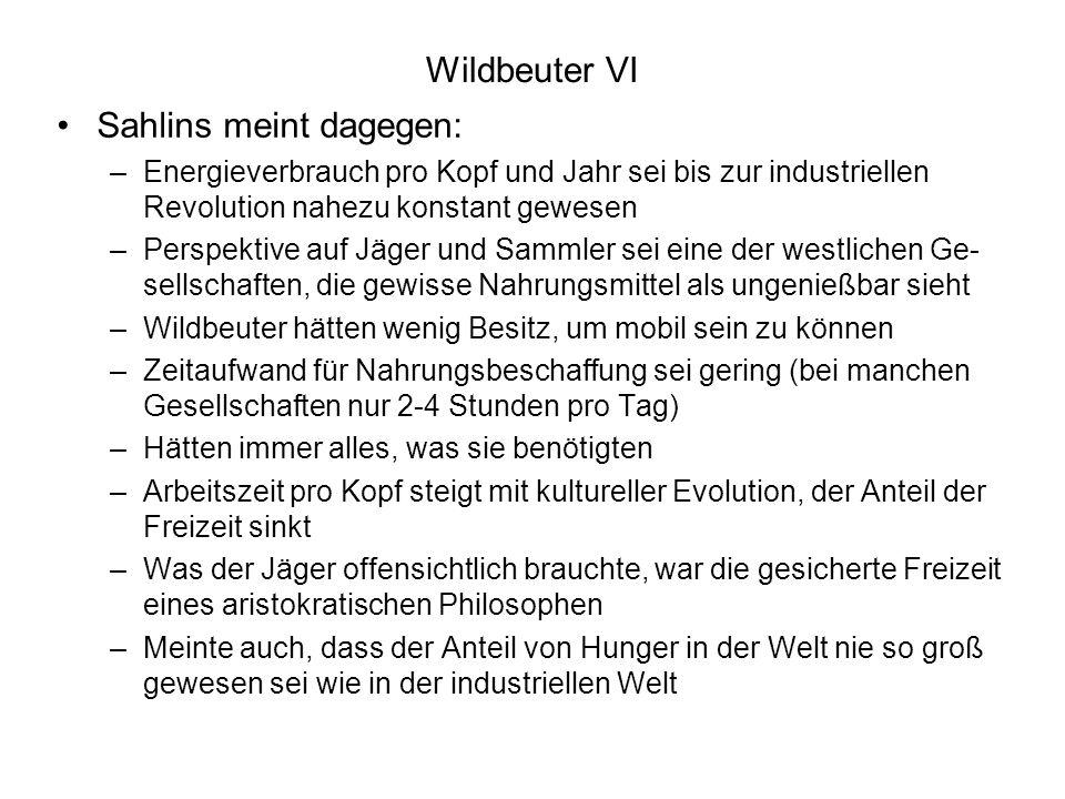 Sahlins meint dagegen: