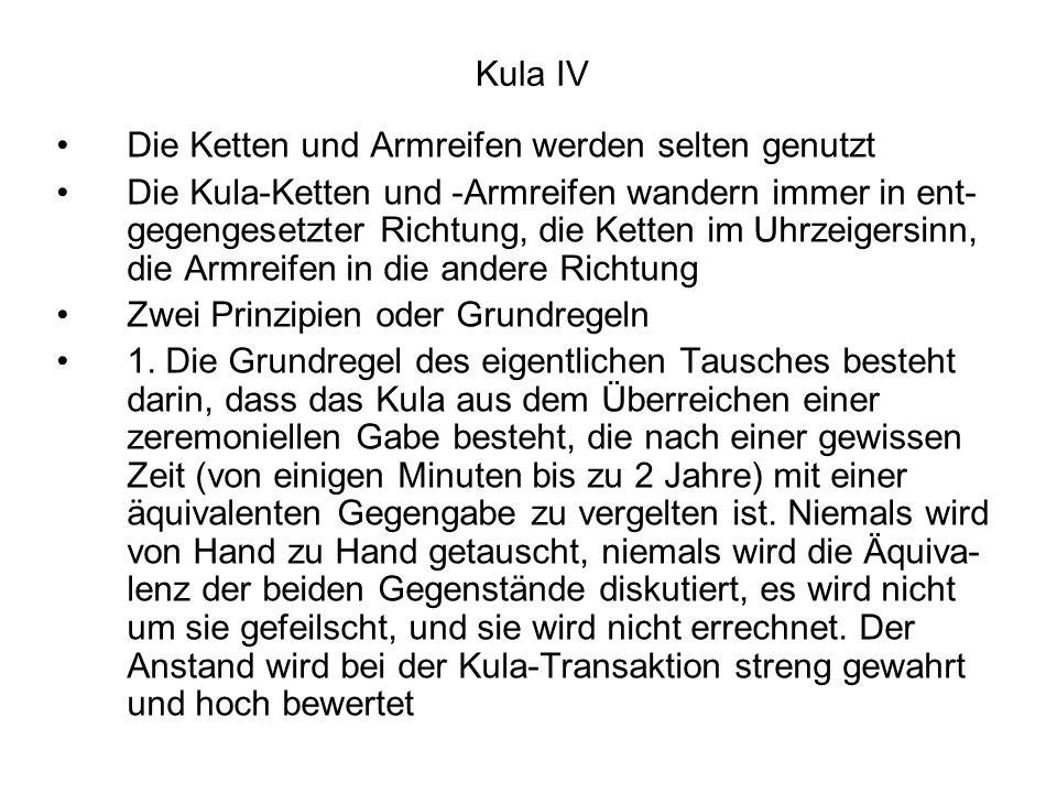 Kula IV Die Ketten und Armreifen werden selten genutzt.