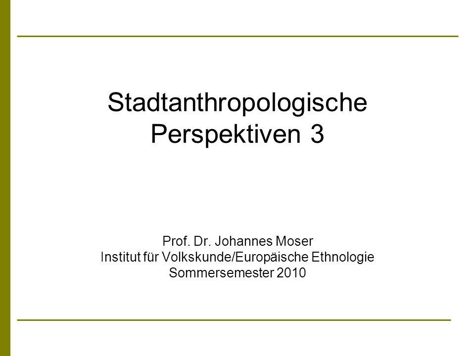 Stadtanthropologische Perspektiven 3