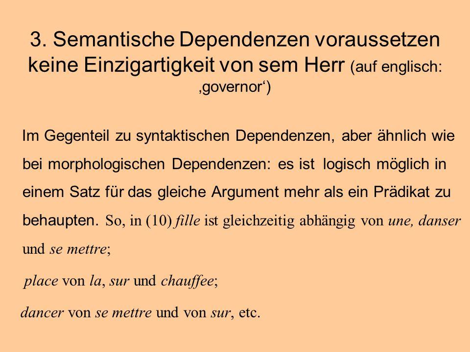 3. Semantische Dependenzen voraussetzen keine Einzigartigkeit von sem Herr (auf englisch: 'governor')