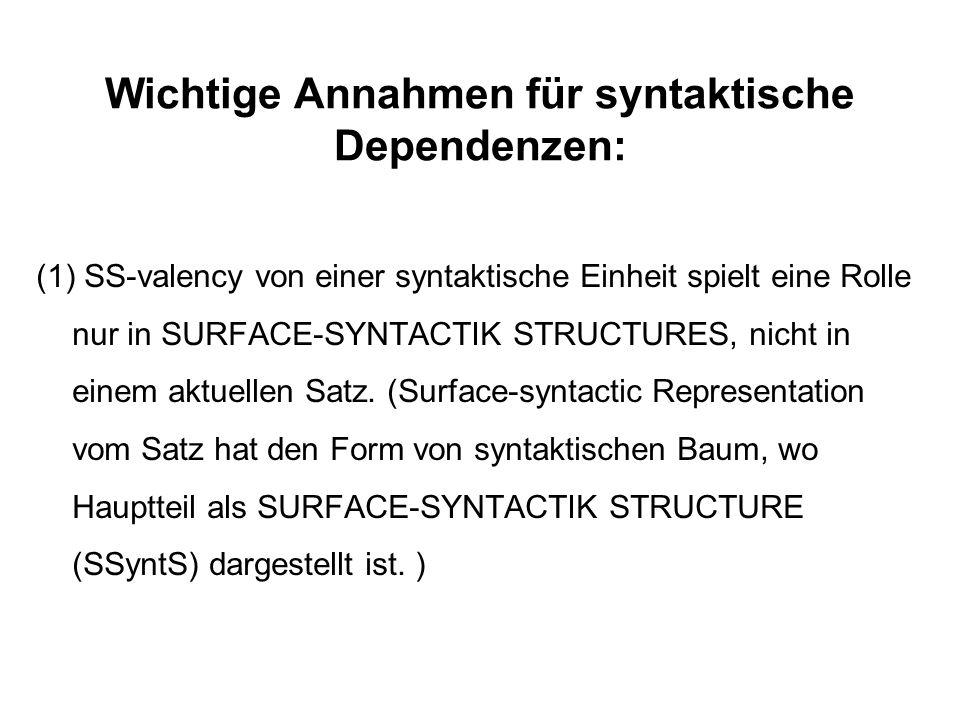Wichtige Annahmen für syntaktische Dependenzen:
