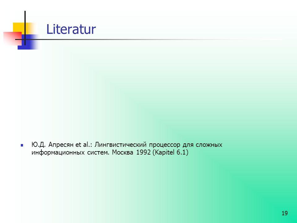 Literatur Ю.Д. Апресян et al.: Лингвистический процессор для сложных информационных систем.