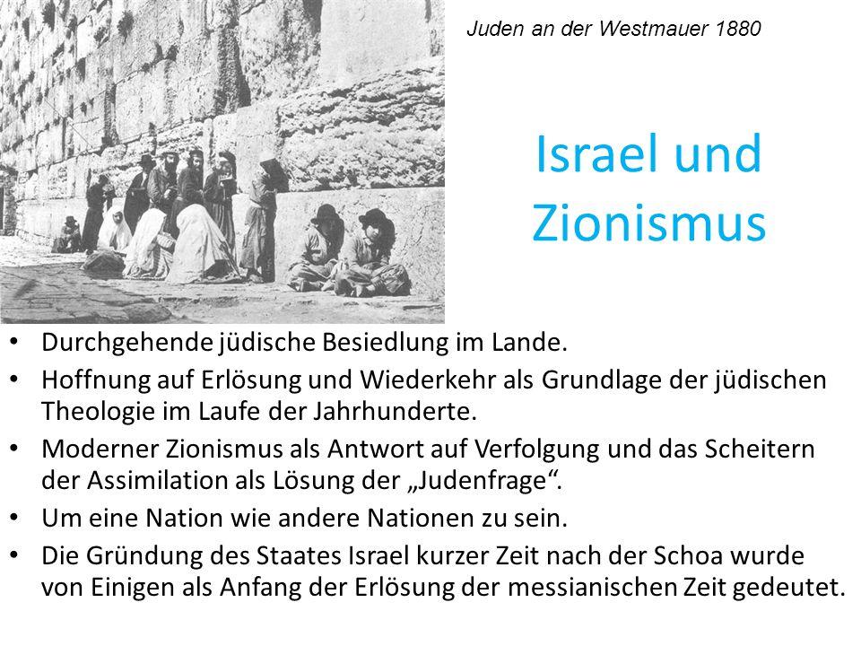 Israel und Zionismus Durchgehende jüdische Besiedlung im Lande.