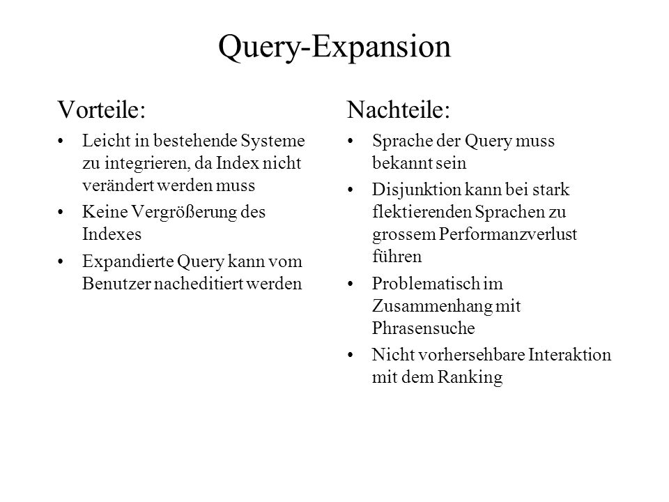 Query-Expansion Vorteile: Nachteile: