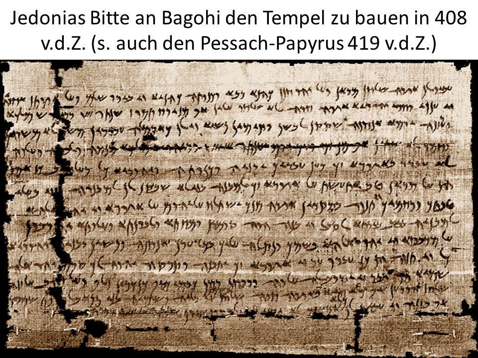 Jedonias Bitte an Bagohi den Tempel zu bauen in 408 v. d. Z. (s