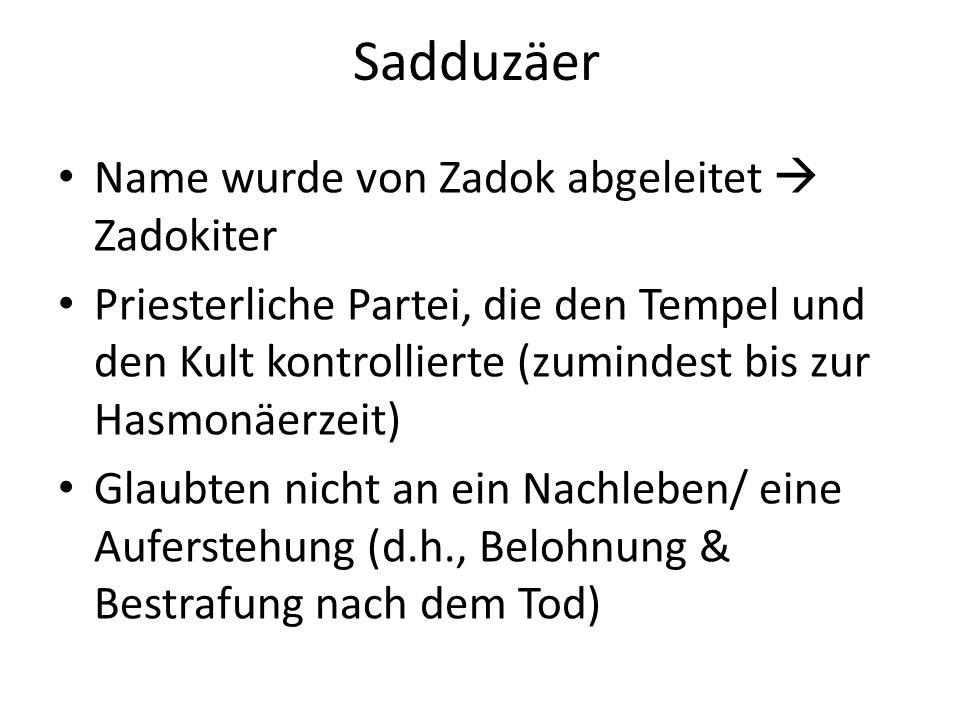 Sadduzäer Name wurde von Zadok abgeleitet  Zadokiter