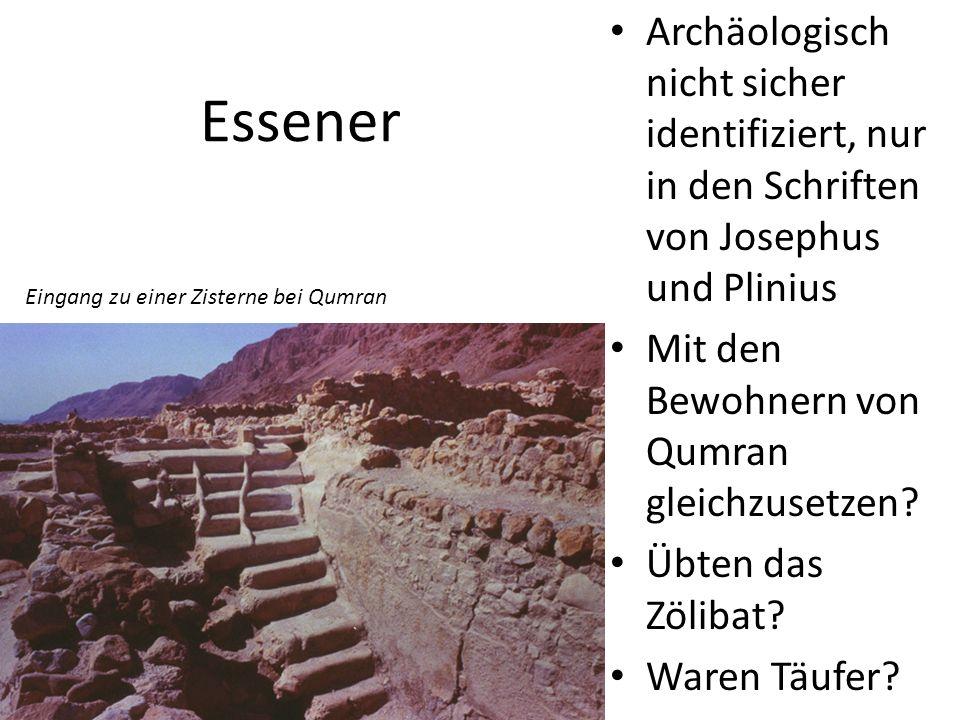 Archäologisch nicht sicher identifiziert, nur in den Schriften von Josephus und Plinius