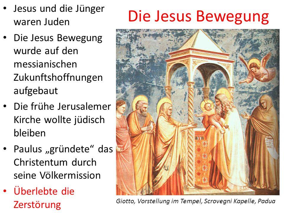 Die Jesus Bewegung Jesus und die Jünger waren Juden