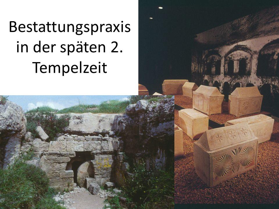 Bestattungspraxis in der späten 2. Tempelzeit