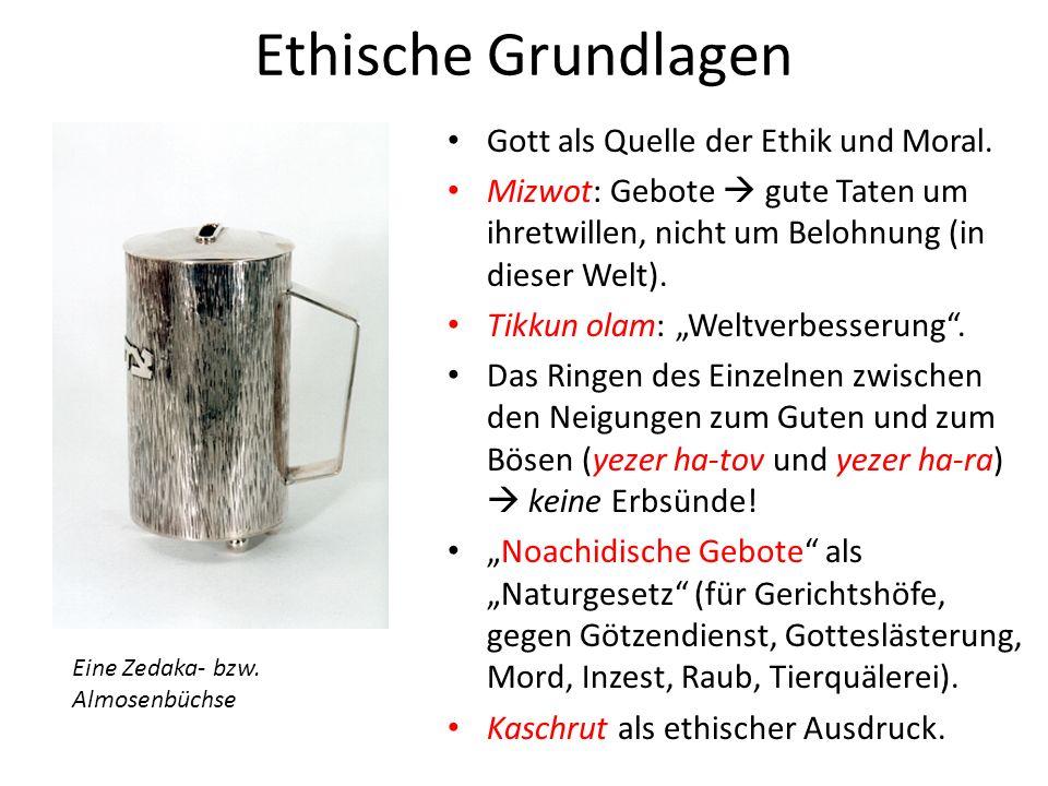 Ethische Grundlagen Gott als Quelle der Ethik und Moral.