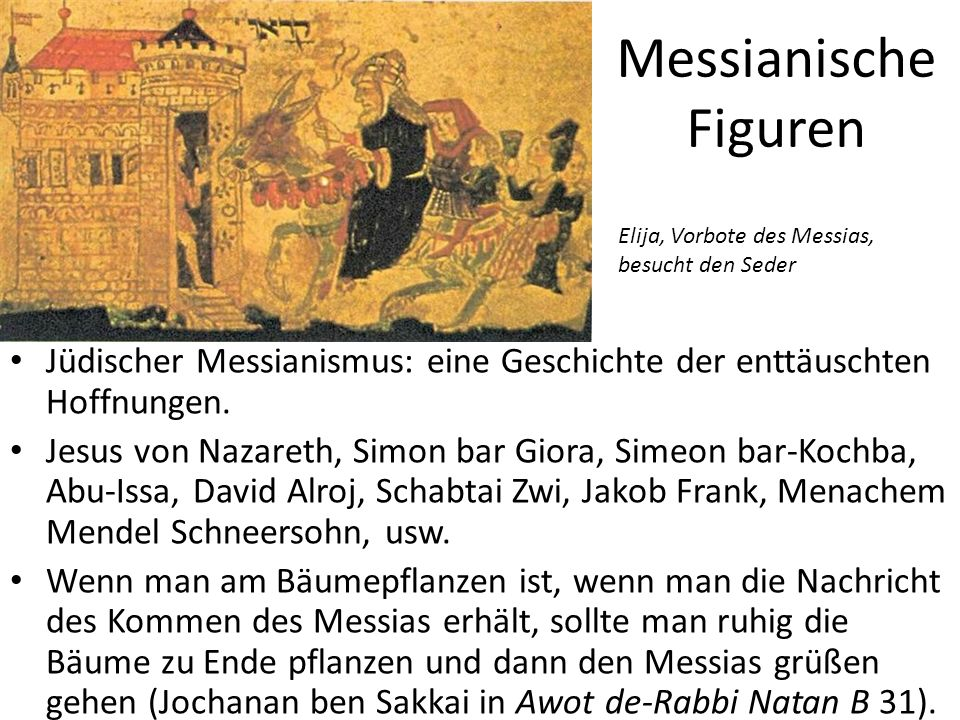 Messianische Figuren Elija, Vorbote des Messias, besucht den Seder. Jüdischer Messianismus: eine Geschichte der enttäuschten Hoffnungen.