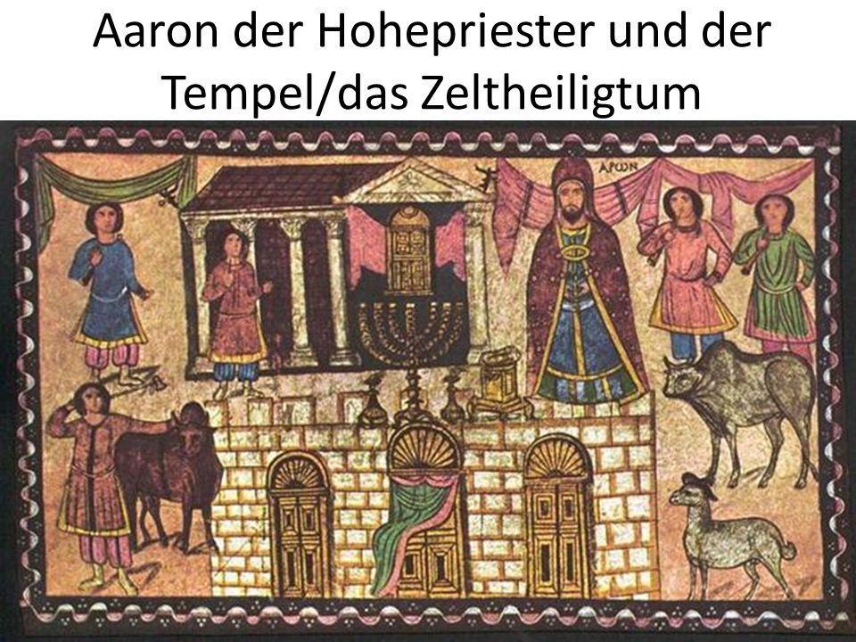 Aaron der Hohepriester und der Tempel/das Zeltheiligtum