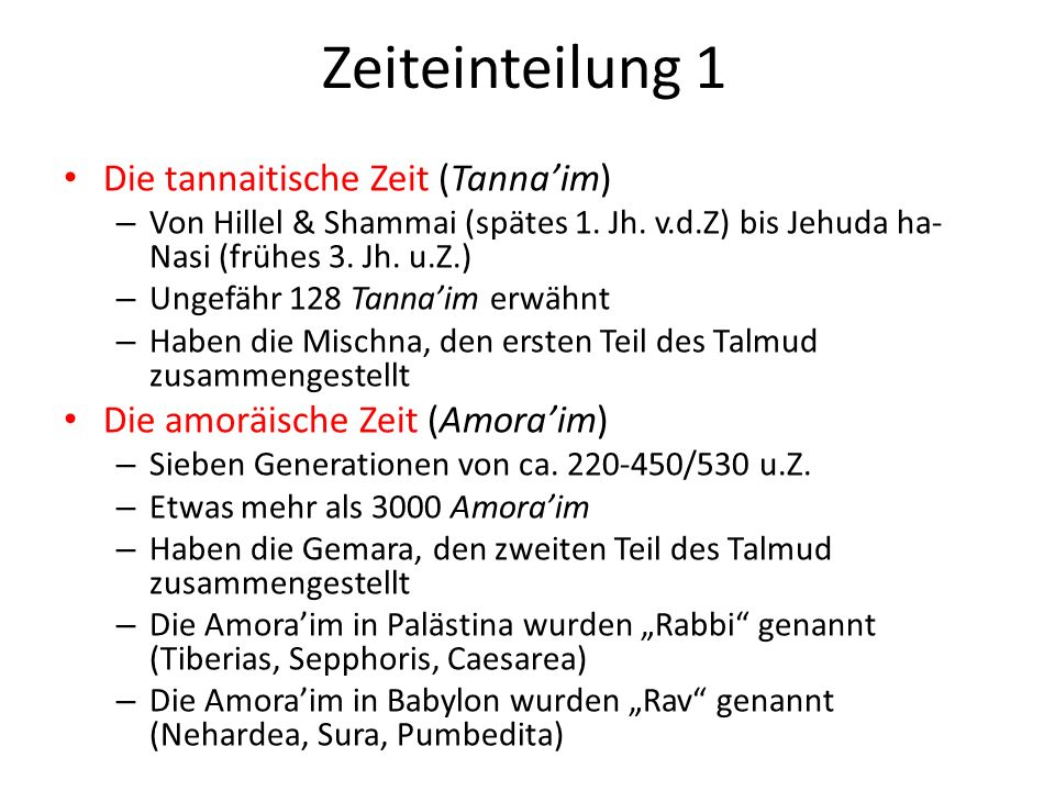 Zeiteinteilung 1 Die tannaitische Zeit (Tanna'im)