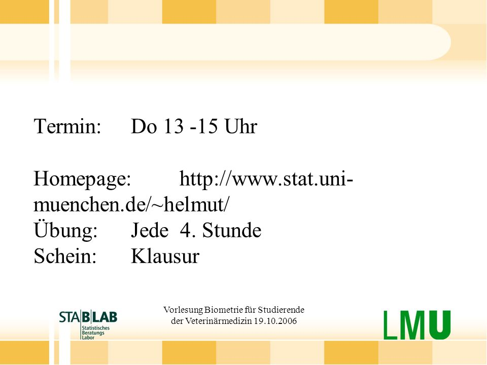 Vorlesung Biometrie für Studierende der Veterinärmedizin 19.10.2006