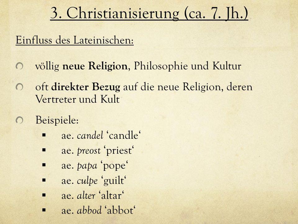 3. Christianisierung (ca. 7. Jh.)