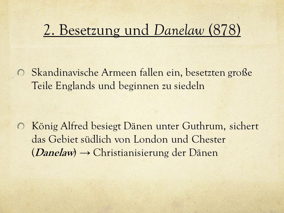 2. Besetzung und Danelaw (878)