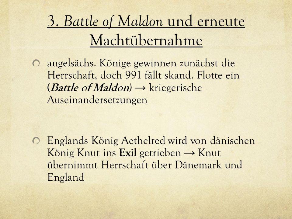 3. Battle of Maldon und erneute Machtübernahme