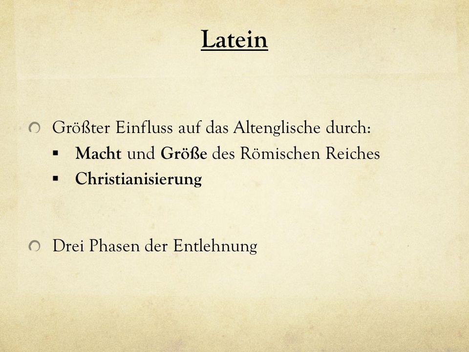 Latein Größter Einfluss auf das Altenglische durch: