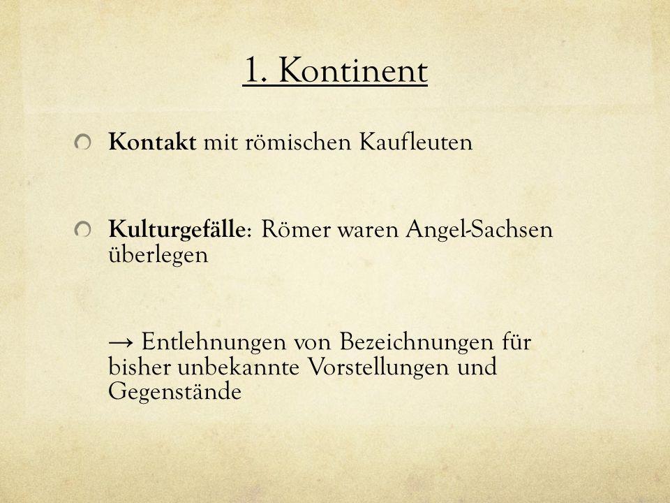 1. Kontinent Kontakt mit römischen Kaufleuten