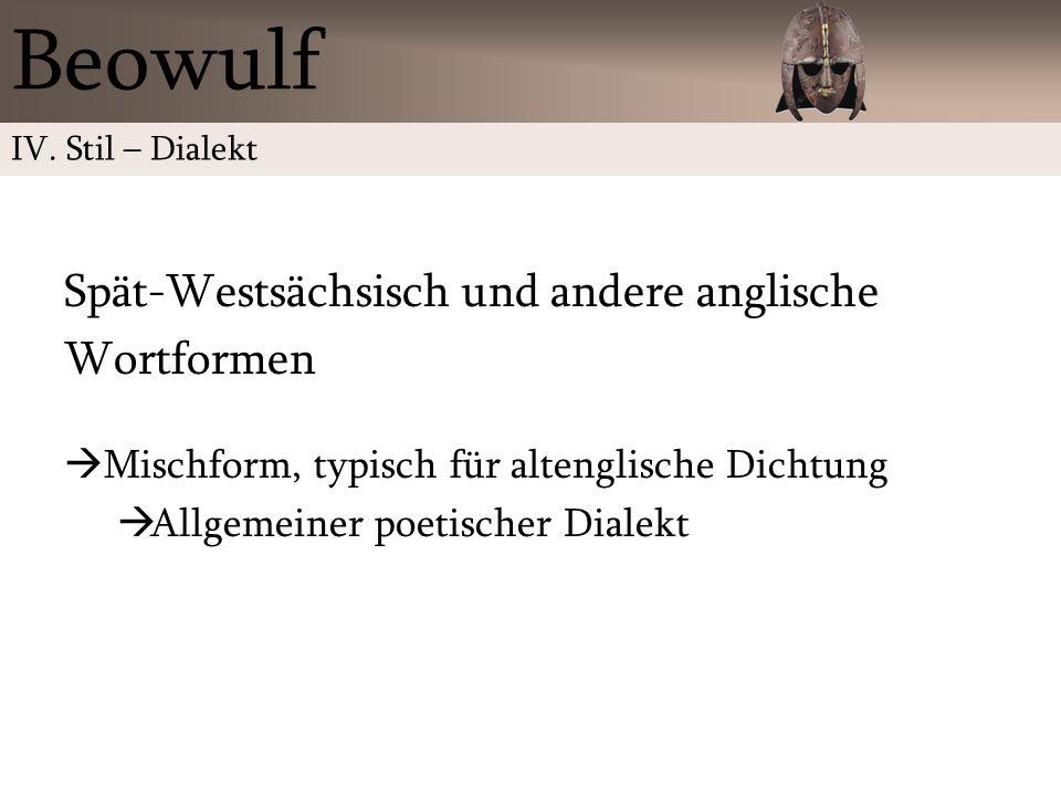 Beowulf Spät-Westsächsisch und andere anglische Wortformen