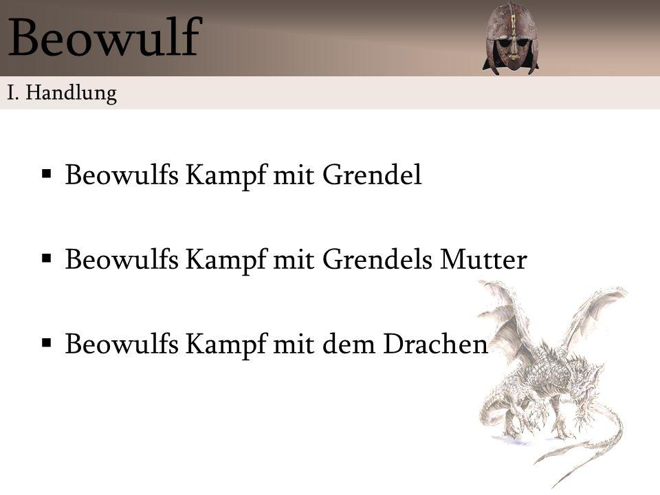 Beowulf Beowulfs Kampf mit Grendel Beowulfs Kampf mit Grendels Mutter