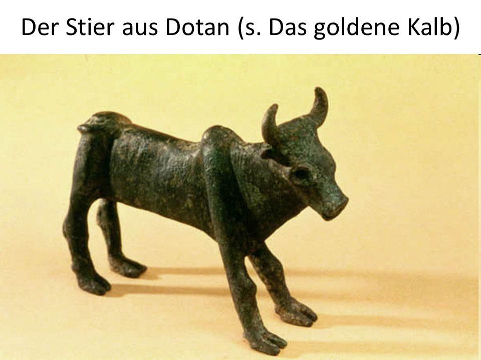 Der Stier aus Dotan (s. Das goldene Kalb)