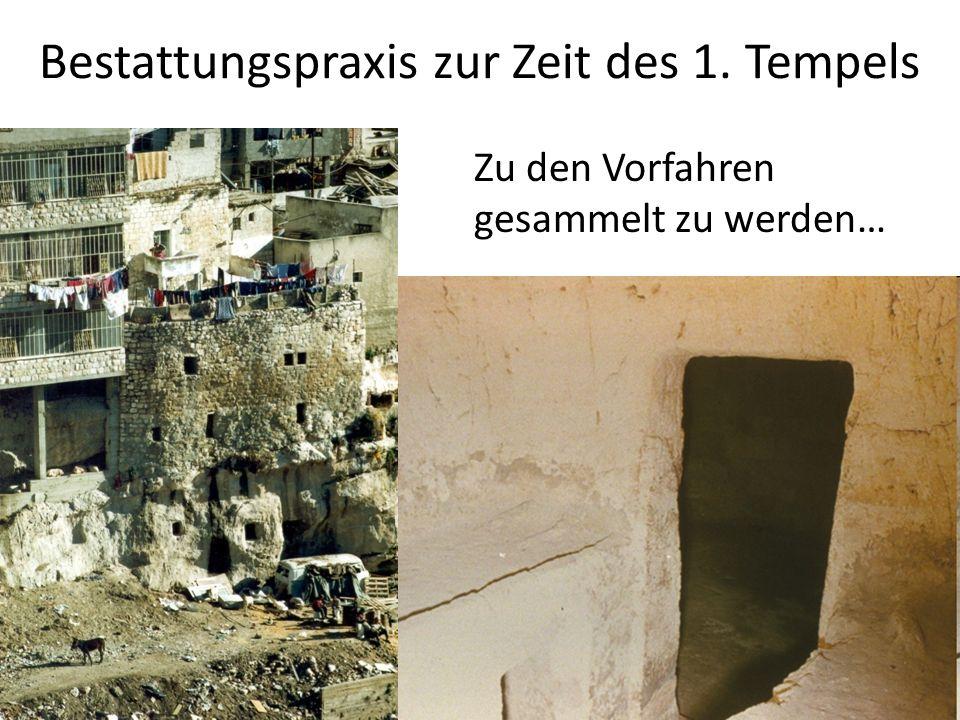 Bestattungspraxis zur Zeit des 1. Tempels