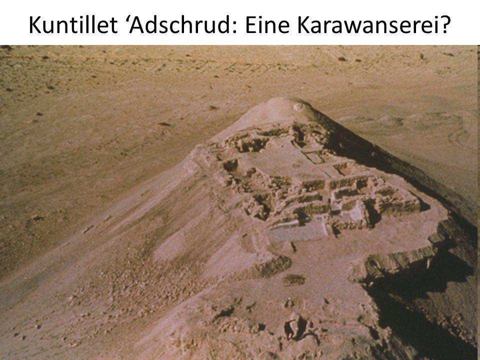 Kuntillet 'Adschrud: Eine Karawanserei