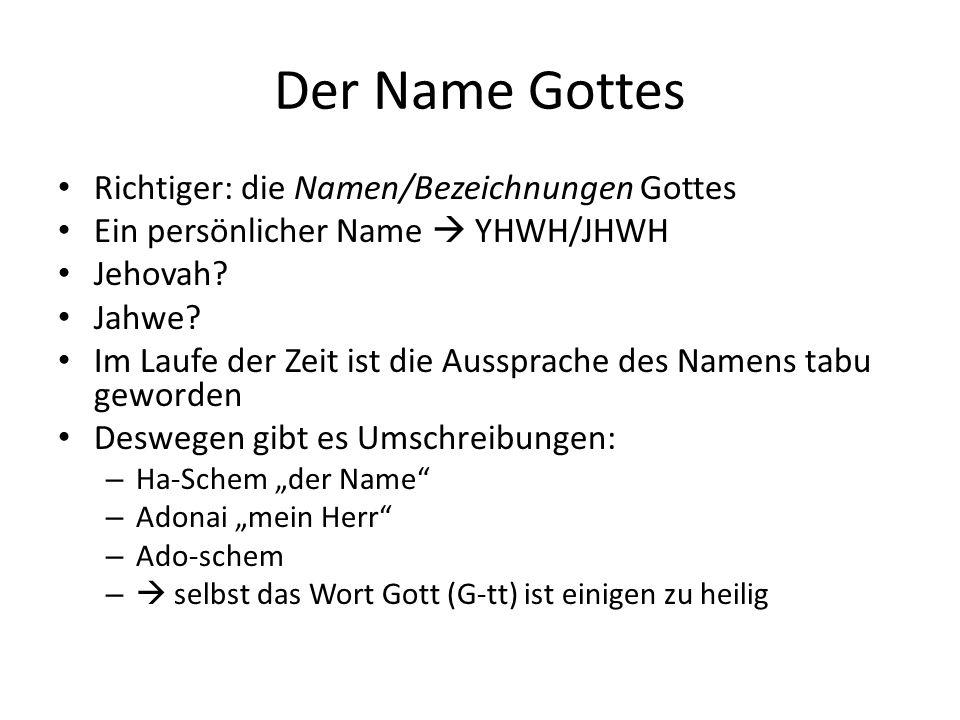 Der Name Gottes Richtiger: die Namen/Bezeichnungen Gottes