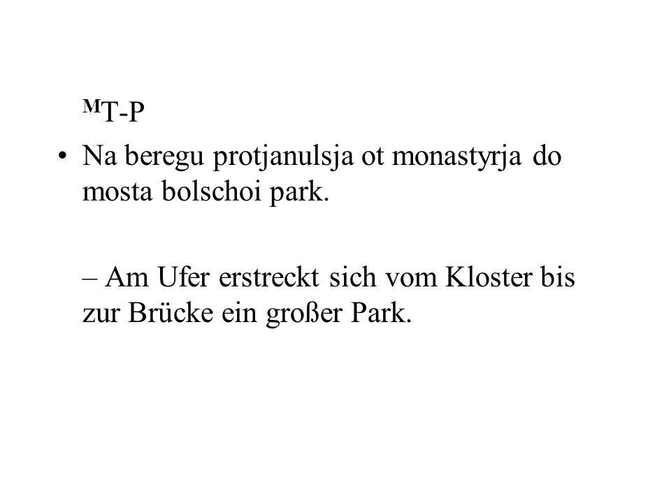 MT-P Na beregu protjanulsja ot monastyrja do mosta bolschoi park.