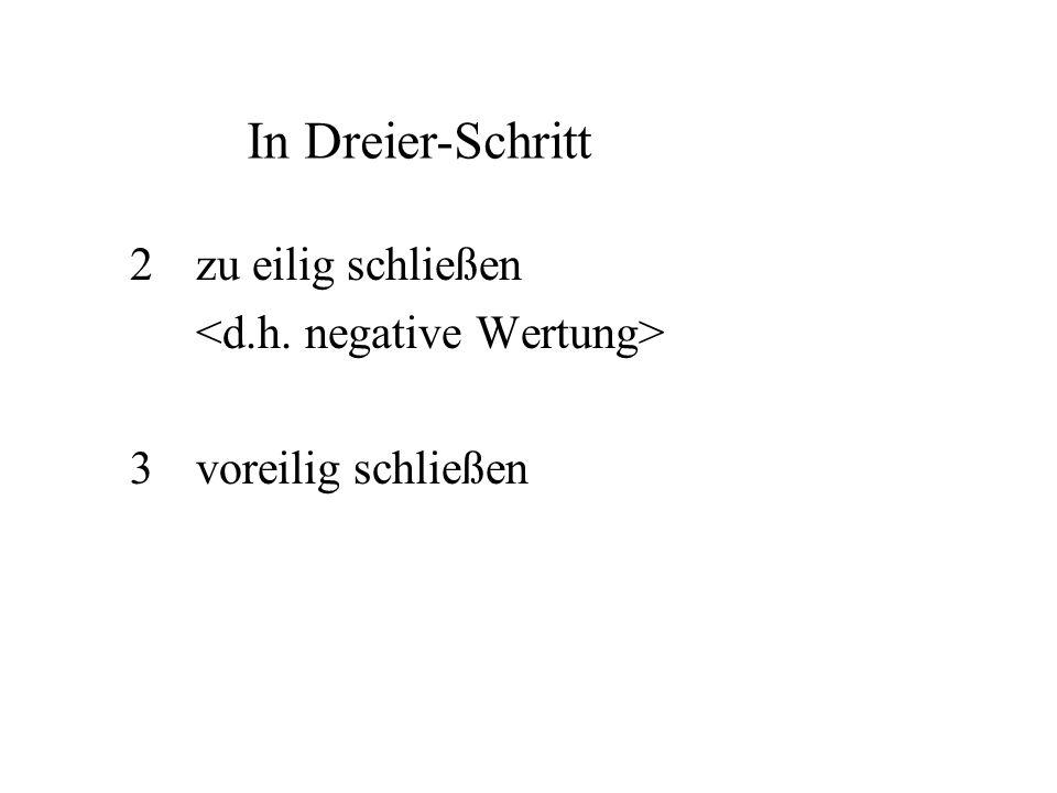 In Dreier-Schritt 2 zu eilig schließen <d.h. negative Wertung>