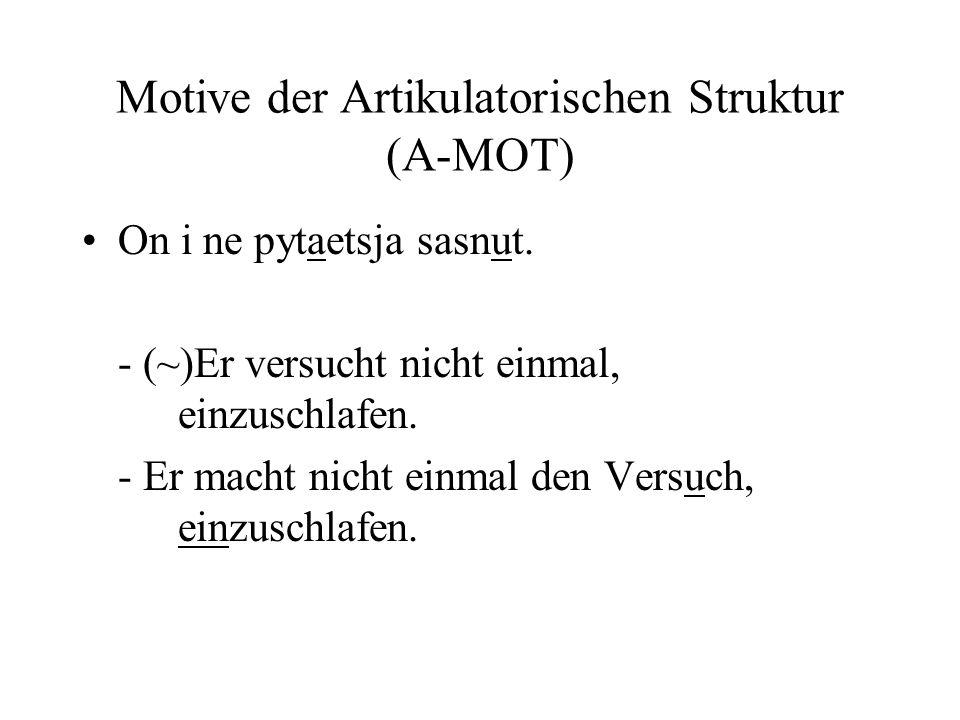 Motive der Artikulatorischen Struktur (A-MOT)