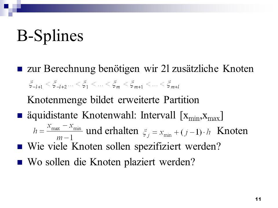 B-Splines zur Berechnung benötigen wir 2l zusätzliche Knoten