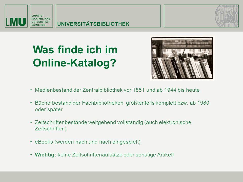 Was finde ich im Online-Katalog UNIVERSITÄTSBIBLIOTHEK