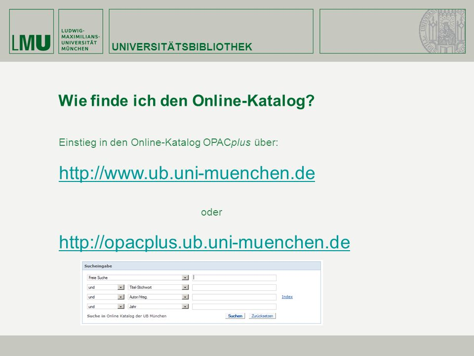 http://www.ub.uni-muenchen.de http://opacplus.ub.uni-muenchen.de