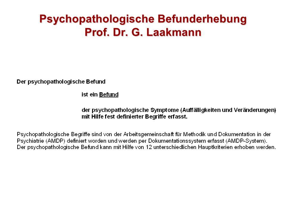 Psychopathologische Befunderhebung Prof. Dr. G. Laakmann