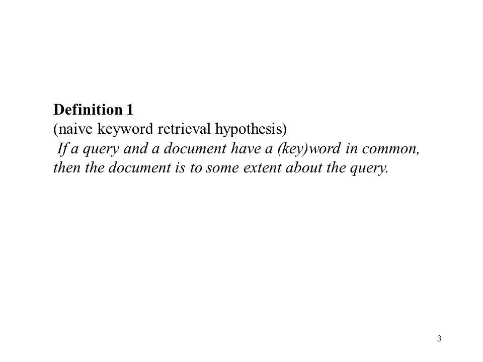 Definition 1 (naive keyword retrieval hypothesis)