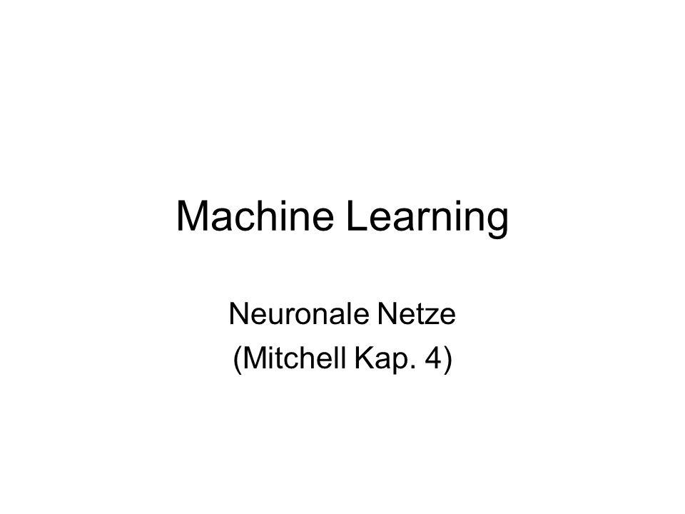 Neuronale Netze (Mitchell Kap. 4)