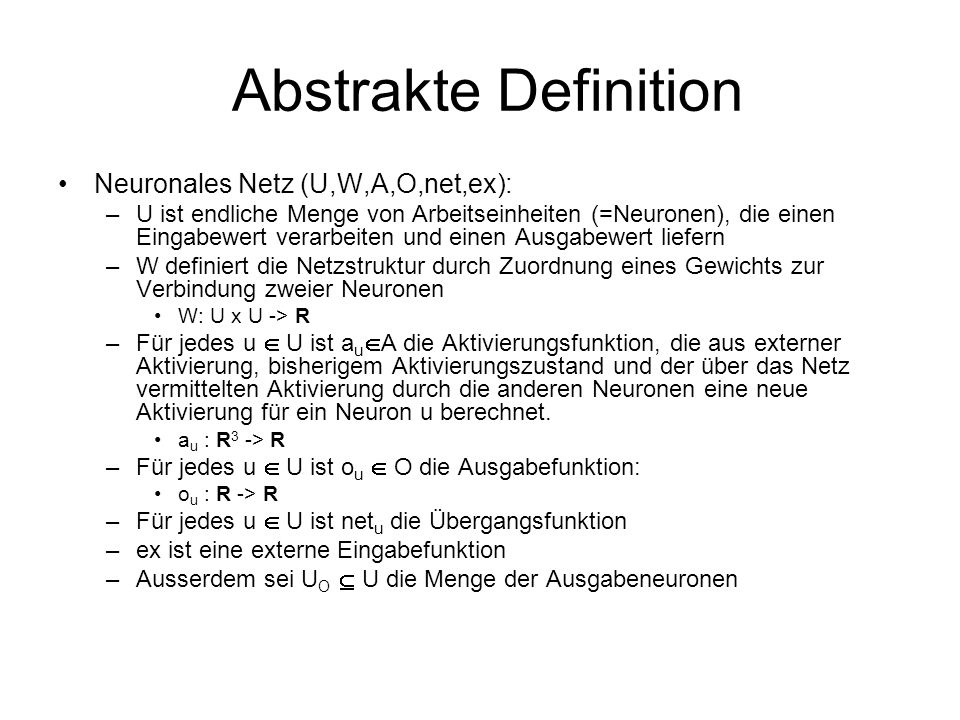 Abstrakte Definition Neuronales Netz (U,W,A,O,net,ex):