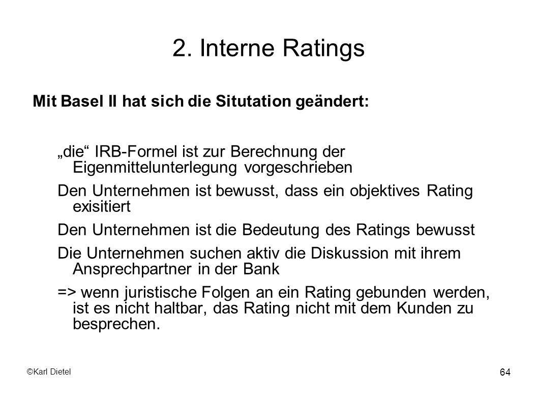 2. Interne Ratings Mit Basel II hat sich die Situtation geändert: